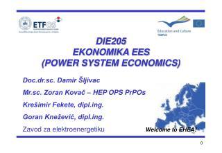 Doc.dr.sc. Damir Šljivac Mr.sc. Zoran Kovač – HEP OPS PrPOs Krešimir Fekete, diplg.