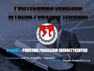 Projekt  z  PODSTAW PROCESÓW ENERGETYCZNYCH
