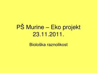 P� Murine � Eko projekt 23.11.2011.