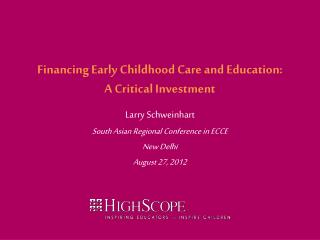 Financing Early Childhood Care and Education:  A Critical Investment
