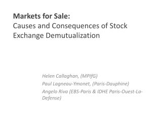 Markets for Sale:  Causes and Consequences of Stock Exchange Demutualization