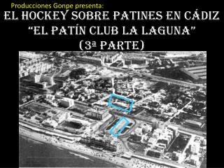 """El hockey sobre patines en Cádiz """"EL Patín club La Laguna""""  (3ª parte)"""