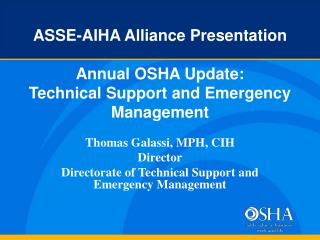 ASSE-AIHA Alliance Presentation  Annual OSHA Update: Technical Support and Emergency Management