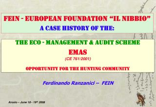 The Eco - Management & audit Scheme EMAS  (CE 761/2001) Opportunity for the Hunting Community