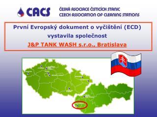 První Evropský dokument o vyčištění (ECD) vystavila společnost  J&P TANK WASH s.r.o. , Bratislava