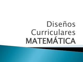 Diseños Curriculares MATEMÁTICA