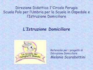Direzione Didattica 1 Circolo Perugia Scuola Polo per l Umbria per la Scuola in Ospedale e l Istruzione Domiciliare