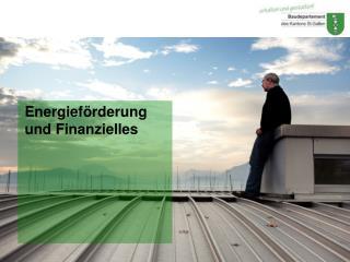 Energieförderung und Finanzielles