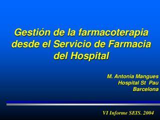 Gesti�n de la farmacoterapia desde el Servicio de Farmacia del Hospital M. Antonia Mangues