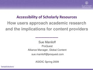 Accessibility of Scholarly Resources How users approach academic research
