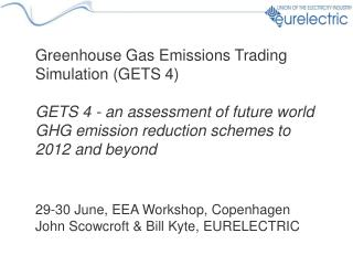 29-30 June, EEA Workshop, Copenhagen John Scowcroft & Bill Kyte, EURELECTRIC