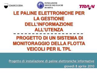 Progetto di installazione di paline elettroniche informative    gioved  8 aprile 2010