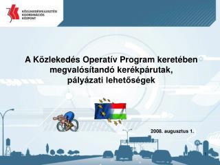A Közlekedés Operatív Program keretében megvalósítandó kerékpárutak, pályázati lehetőségek