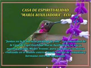 """CASA DE ESPIRITUALIDAD                                  """"MARÍA AUXILIADORA""""- ECU"""