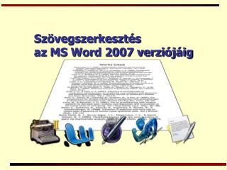 Szövegszerkesztés az MS Word 2007 verziójáig