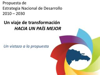 Propuesta  de  Estrategia Nacional  de  Desarrollo 2010 – 2030