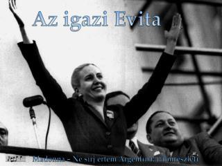Az igazi Evita