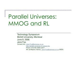 Parallel Universes: MMOG and RL