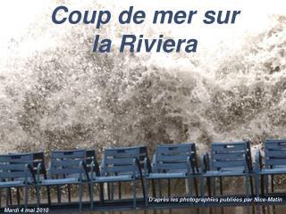 Coup de mer sur la Riviera