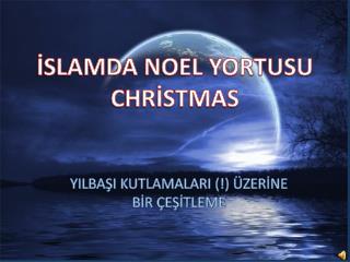 İSLAMDA NOEL YORTUSU  CHRİSTMAS