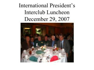 International President's Interclub Luncheon  December 29, 2007
