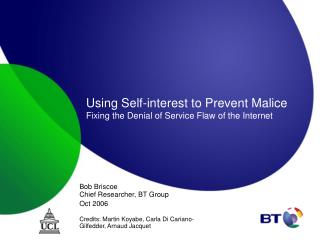 Using Self-interest to Prevent Malice Fixing the Denial of Service Flaw of the Internet