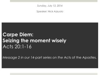 Sunday, July 13, 2014 Speaker: Nick Azzuolo