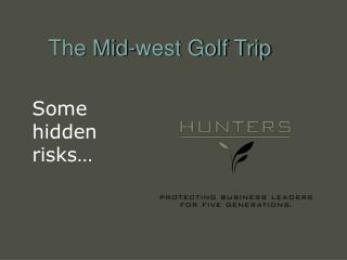 The Mid-west Golf Trip