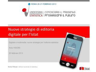 Nuove strategie di editoria digitale per l�Istat