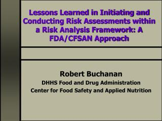 Robert Buchanan DHHS Food and Drug Administration Center for Food Safety and Applied Nutrition