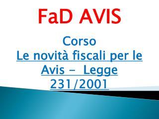 FaD  AVIS Corso  Le novità fiscali per le Avis -  Legge 231/2001