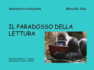 laboratorio evoluzione                            Marcello Sala IL PARADOSSO DELLA LETTURA