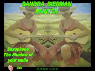 SANDRA  BIERMAN PAINTER