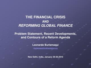 THE FINANCIAL CRISIS AND REFORMING  GLOBAL FINANCE Problem Statement, Recent Developments,