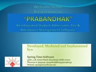 Developed, Marketed and Implemented by:- Spring Time Software