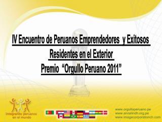 IV Encuentro de Peruanos Emprendedores  y Exitosos   Residentes en el Exterior  Premio   Orgullo Peruano 2011