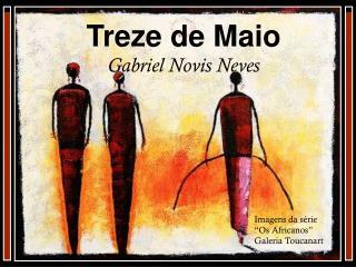 Treze de Maio Gabriel Novis Neves
