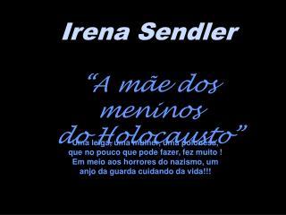 Irena Sendler �A m�e dos meninos  do Holocausto�