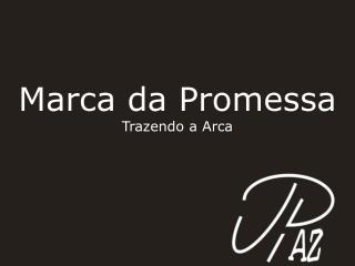 Marca da Promessa Trazendo a Arca