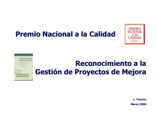 Premio Nacional a la Calidad                                    Reconocimiento a la               Gesti n de Proyectos d