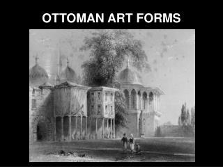 OTTOMAN ART FORMS