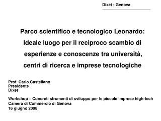Parco scientifico e tecnologico Leonardo: Ideale luogo per il reciproco scambio di esperienze e conoscenze tra universit
