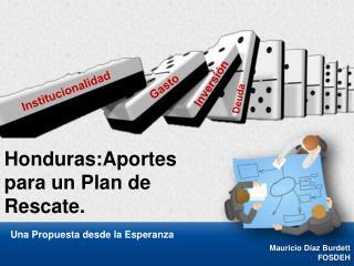 Honduras:Aportes para un Plan de Rescate.