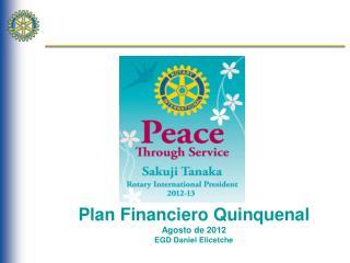 Plan Financiero Quinquenal Agosto de 2012 EGD Daniel  Elicetche