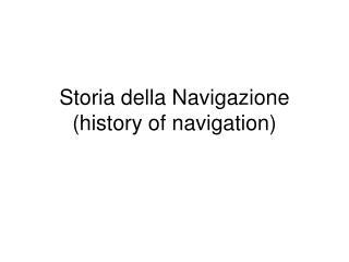Storia della Navigazione history of navigation