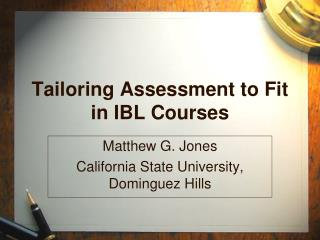 Tailoring Assessment to Fit in IBL Courses