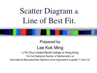 Scatter Diagram  & Line of Best Fit.