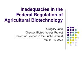 Inadequacies in the Federal Regulation of Agricultural Biotechnology