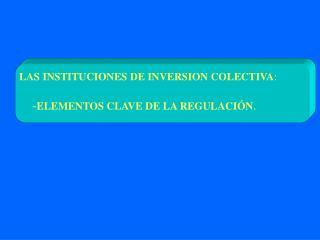 LAS INSTITUCIONES DE INVERSION COLECTIVA :
