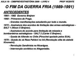 O FIM DA GUERRA FRIA (1989-1991)